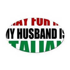 Pray For Me My Husband Is Italian Oval Car Magnet