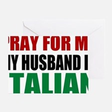 Pray For Me My Husband Is Italian Greeting Card
