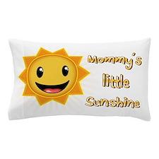 Mommys little sunshine Pillow Case