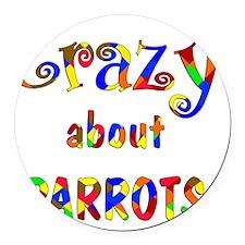 Crazy About Parrots Round Car Magnet