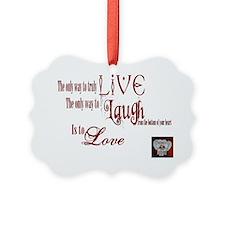 Live Laugh Love Sentiment Ornament
