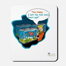 LTR - Left The Fish Store Hours Ago! Mousepad