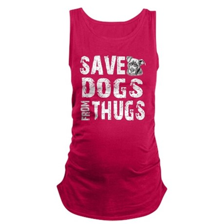 Save Dogs from Thugs Maternity Tank Top