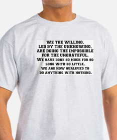 WE THE WILLING, LED BY THE UNKNOWING.... T-Shirt