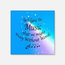 "God Gave Us Music Square Sticker 3"" x 3"""