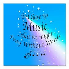 "God Gave Us Music Square Car Magnet 3"" x 3"""