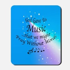God Gave Us Music Mousepad