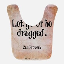 Let go or be dragged. Bib