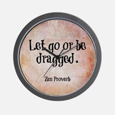 Let go or be dragged. Wall Clock