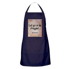 Let go or be dragged. Apron (dark)