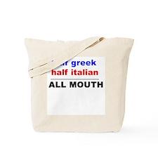 HALF GREEK/ITALIAN-ALL MOUTH Tote Bag