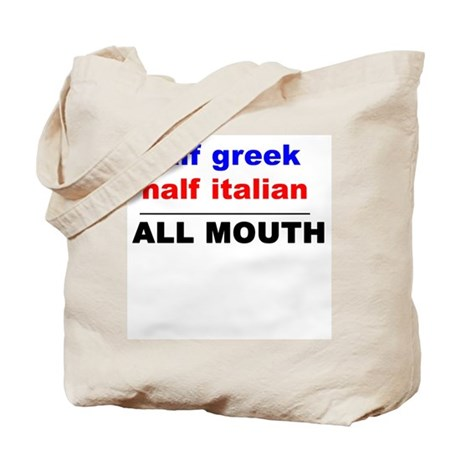 HALF GREEK/ITALIAN-ALL MOUTH Tote Bag