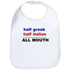 HALF GREEK/ITALIAN-ALL MOUTH Bib