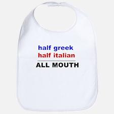 HALF GREEK/ITALIAN-ALL MOUTH Bib