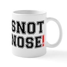 SNOT NOSE! Mug