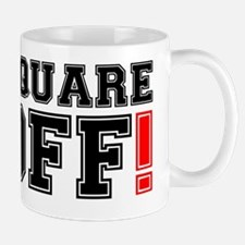SQUARE OFF! Mug