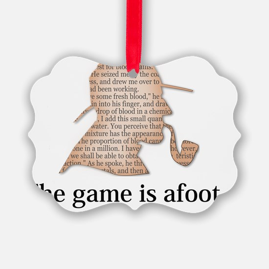 the game is afoot Sherlock Holmes Ornament