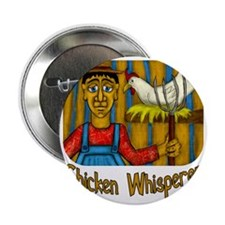 "Chicken Whisperer 2.25"" Button"