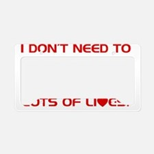 I Dont need to get a life. Im License Plate Holder