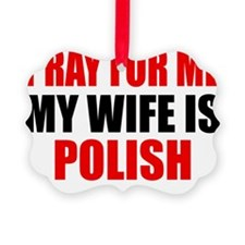 Pray Wife Polish Ornament