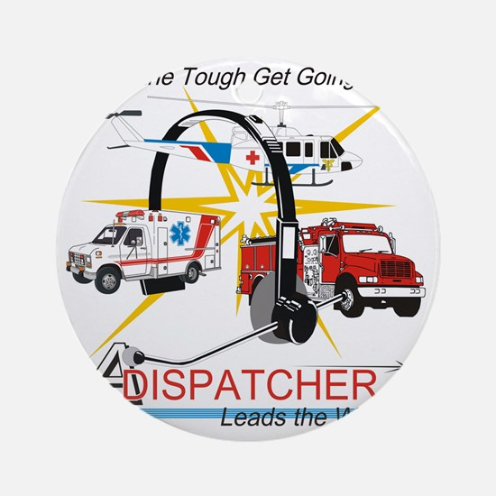 Dispatchers lead the way Round Ornament