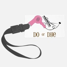 Do Or Dye Luggage Tag