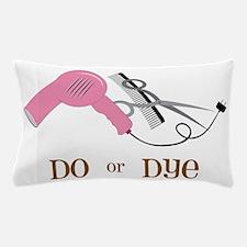 Do Or Dye Pillow Case