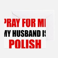 Pray For Me My Husband Is Polish Greeting Card