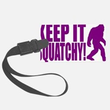 Purple KEEP IT SQUATCHY! Luggage Tag