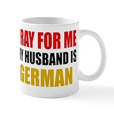Pray For Me My Husband Is German Mug