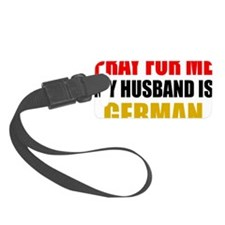 Pray For Me My Husband Is German Luggage Tag