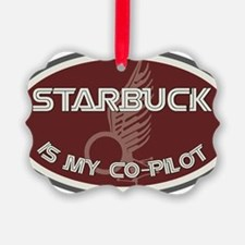 Starbuck is my co-pilot Ornament