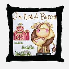 I'm Not A Burger Throw Pillow