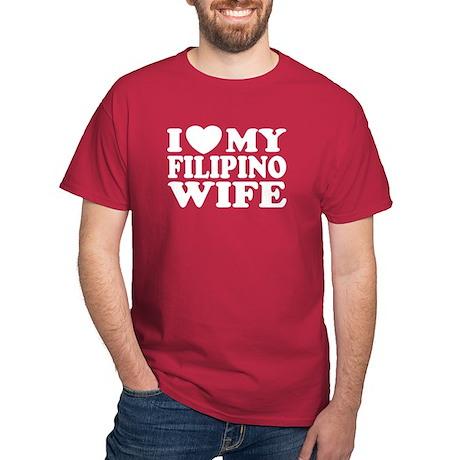 I Love my Filipino Wife Dark T-Shirt