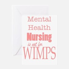 Mental Health Nursing is not for wim Greeting Card