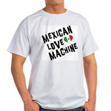 Mexican Love Machine T-Shirt