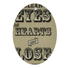 Clear Eyes Full Hearts Wide w/bkg Oval Ornament