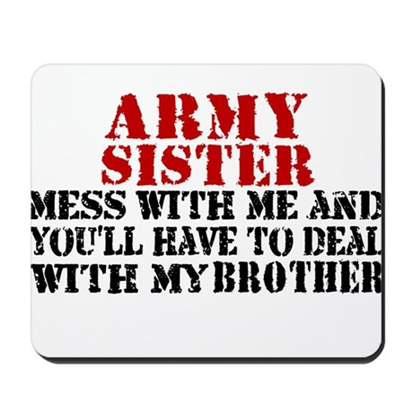 You'll have to deal w/My brot Mousepad