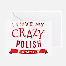 I Love My Crazy Polish Family Greeting Card