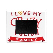 I Love My Crazy Polish Family Picture Frame