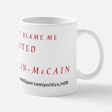 Don't Blame Me - I Voted Paln - Mccain Mug