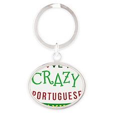 I Love My Crazy Portuguese Family Oval Keychain