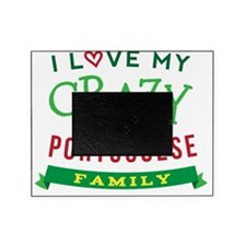 I Love My Crazy Portuguese Family Picture Frame