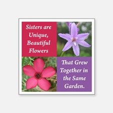 "Sisters from the Same Garde Square Sticker 3"" x 3"""