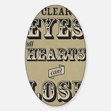 12x18 Clear Eyes Full Hearts Sticker (Oval)
