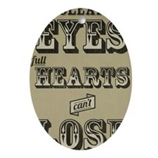 12x18 Clear Eyes Full Hearts Oval Ornament