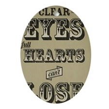 23x35 Clear Eyes Full Hearts Oval Ornament