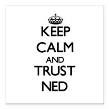 """Keep Calm and TRUST Ned Square Car Magnet 3"""" x 3"""""""