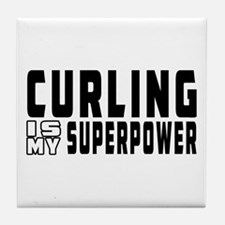Curling Is My Superpower Tile Coaster