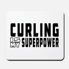 Curling Is My Superpower Mousepad